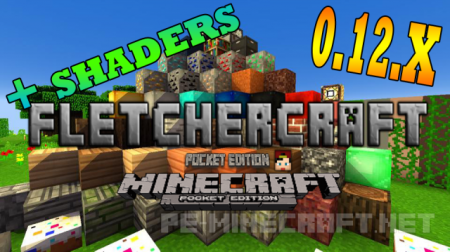 Текстура Fletchercraft 0.12.x + Шейдеры