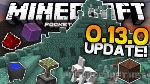 Minecraft Pocket Edition 0.13.1, 0.13.2 Релиз!