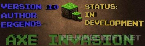 Мод Axe Invasion для Minecraft 1.8