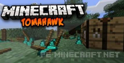 Мод на Томагавки для Minecraft PE 0.15.6